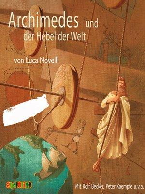 cover image of Archimedes und der Hebel der Welt