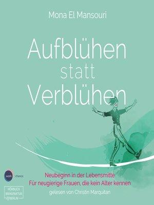 cover image of Aufblühen statt Verblühen--Neubeginn in der Lebensmitte