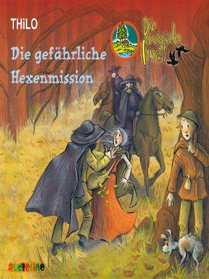 cover image of Die gefährliche Hexenmission--Die magische Insel 5