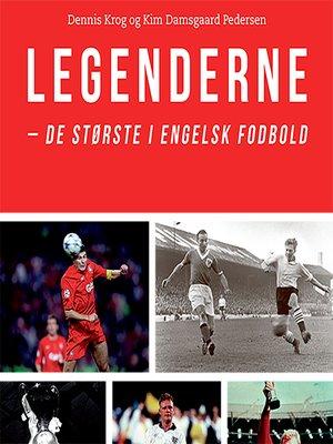 cover image of Legenderne--de største i engelsk fodbold