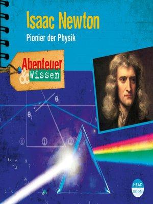 cover image of Isaac Newton--Pionier der Physik--Abenteuer & Wissen