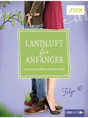 cover image of Landluft für Anfänger, Folge 10
