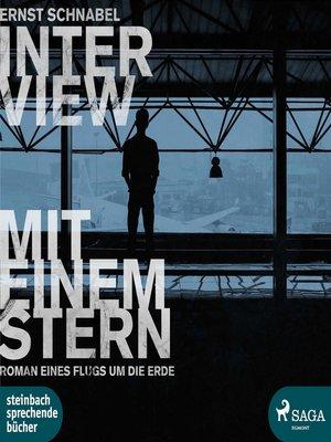 cover image of Interview mit einem Stern--Roman eines Flugs um die Erde