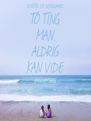 cover image of To ting man aldrig kan vide