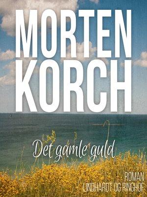 cover image of Det gamle guld