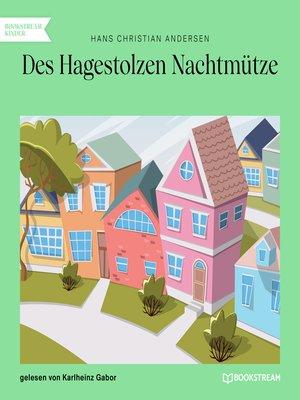 cover image of Des Hagestolzen Nachtmütze
