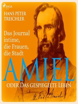 cover image of Amiel oder Das gespiegelte Leben