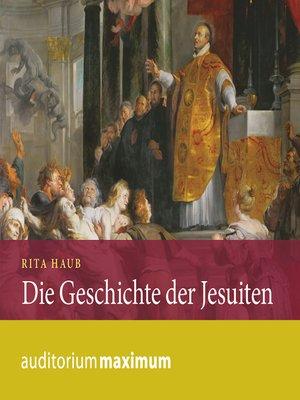 cover image of Die Geschichte der Jesuiten