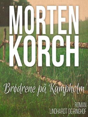 cover image of Brødrene på Kampholm