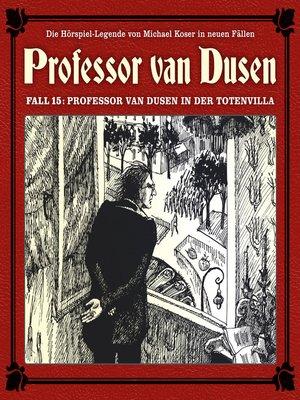 cover image of Professor van Dusen, Die neuen Fälle, Fall 15
