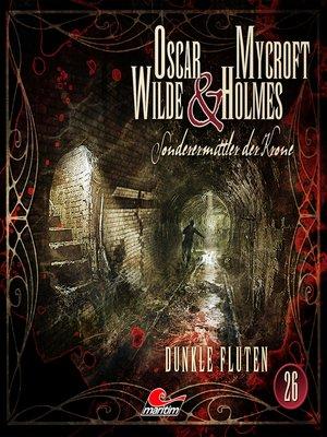 cover image of Oscar Wilde & Mycroft Holmes, Sonderermittler der Krone, Folge 26