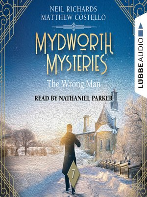 cover image of The Wrong Man--Mydworth Mysteries--A Cosy Historical Mystery Series, Episode 7 (Unabridged)
