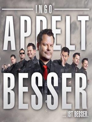 cover image of Ingo Appelt, Besser...ist besser