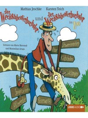cover image of Der Wechstabenverbuchsler + Der Wechstabenverbuchsler im Zoo