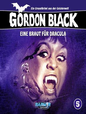 cover image of Gordon Black--Ein Gruselkrimi aus der Geisterwelt, Folge 5