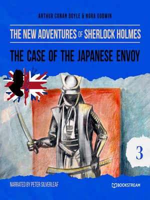 cover image of The Case of the Japanese Envoy--The New Adventures of Sherlock Holmes, Episode 3