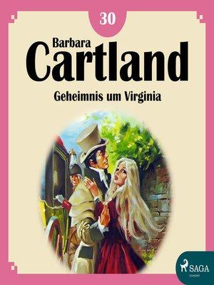 cover image of Geheimnis um Virginia--Die zeitlose Romansammlung von Barbara Cartland 30