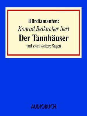 """cover image of """"Der Tannhäuser"""" und zwei weitere Sagen--Hördiamanten"""