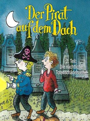 cover image of Der Pirat auf dem Dach, Folge 2