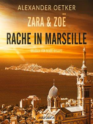 cover image of Rache in Marseille--Zara und Zoë 1