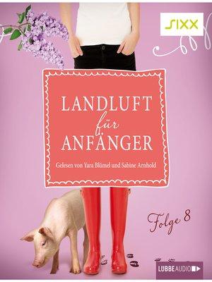 cover image of Landluft für Anfänger, Folge 8