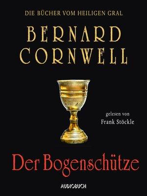 cover image of Der Bogenschütze--Die Bücher vom heiligen Gral 1