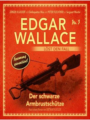 cover image of Edgar Wallace--Edgar Wallace löst den Fall, Nr. 3