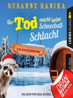 cover image of Der Tod macht keine Schneeballschlacht--Sofia und die Hirschgrund-Morde,--Bayernkrimi, Teil 4