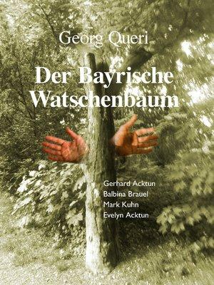 cover image of Der Bayrische Watschenbaum