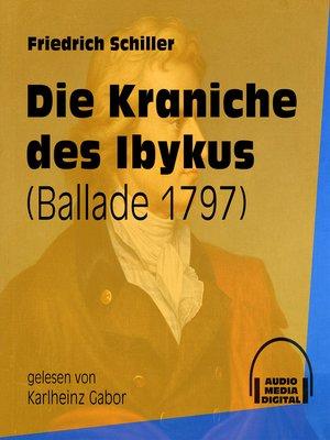 cover image of Die Kraniche des Ibykus--Ballade 1797