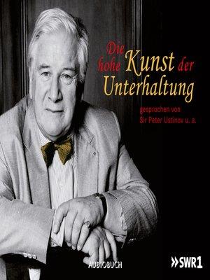 cover image of Die hohe Kunst der Unterhaltung (Feature)