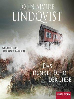 cover image of Das dunkle Echo der Liebe