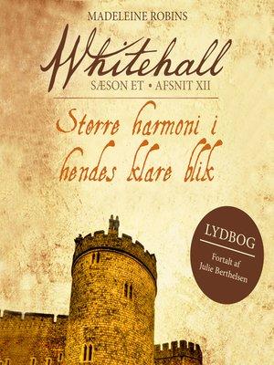 cover image of Større harmoni i hendes klare blik--Whitehall 12