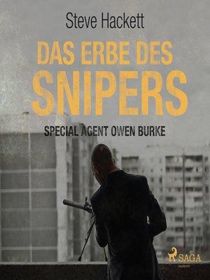 cover image of Das Erbe des Snipers--Special Agent Owen Burke 3