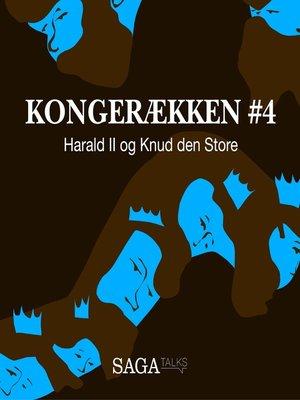cover image of Harald II og Knud den Store--Kongerækken 4