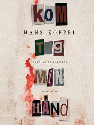 cover image of Kom tag min hånd--Kom aldrig mere tilbage 2