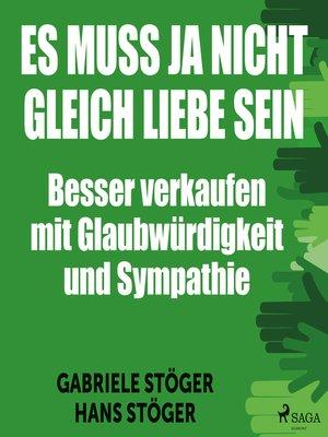 cover image of Es muss ja nicht gleich Liebe sein--Besser verkaufen mit Glaubwürdigkeit und Sympathie