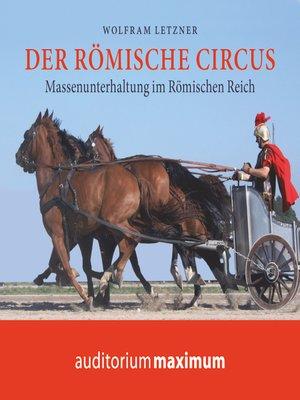 cover image of Der römische Circus (Ungekürzt)