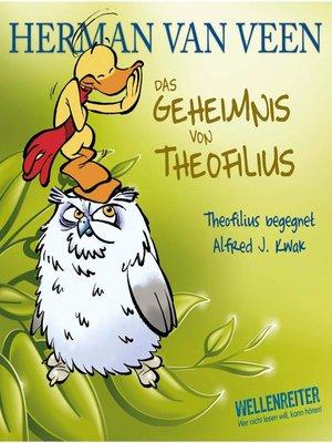 cover image of Das Geheimnis von Theofilius--Alfred J. Kwak begegnet Theofilius