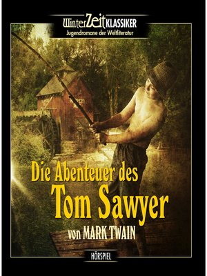 cover image of Tom Sawyer--Die Abenteuer des Tom Sawyer
