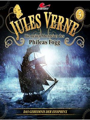 cover image of Jules Verne, Die neuen Abenteuer des Phileas Fogg, Folge 5