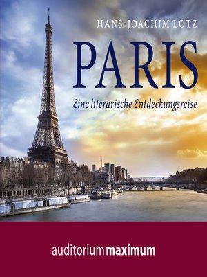 cover image of Paris--Eine literarische Entdeckungsreise