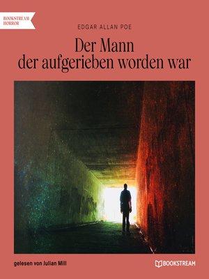 cover image of Der Mann der aufgerieben worden war