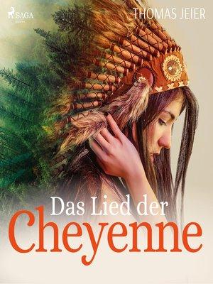 cover image of Das Lied der Cheyenne