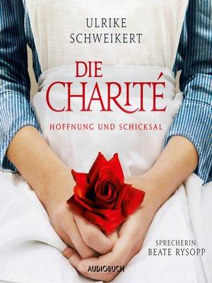cover image of Die Charité--Hoffung und Schicksal