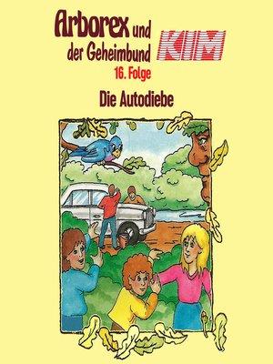 cover image of Arborex und der Geheimbund KIM, Folge 16