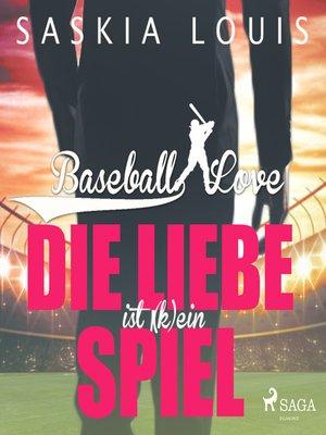 cover image of Die Liebe ist (k)ein Spiel--Baseball Love 4