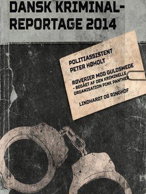 cover image of Røverier mod guldsmede--begået af den kriminelle organisation Pink Panther--Dansk Kriminalreportage