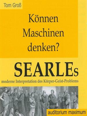cover image of Können Maschinen denken? Searles moderne Interpretation des Körper-Geist-Problems