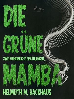 cover image of Die grüne Mamba--zwei unheimliche Erzählungen
